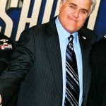 Jay Leno of the Tonight Show